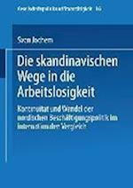 Die Skandinavischen Wege in Die Arbeitslosigkeit af Sven Jochem, Sven Jochem