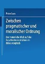 Zwischen Pragmatischer Und Moralischer Ordnung af Peter Loos, Peter Loos