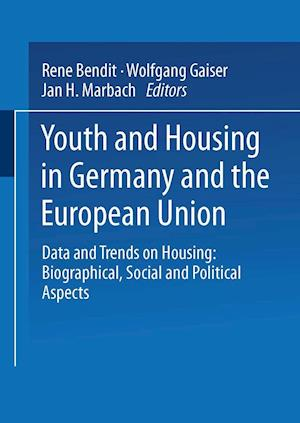 Youth and Housing in Germany and the European Union: Data and Trands on Housing: Biographical, Social and Political Aspect
