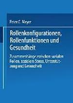 Rollenkonfigurationen Rollenfunktionen Und Gesundheit af Peter C. Meyer, Peter C. Meyer