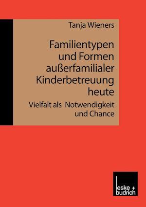Familientypen Und Formen Außerfamilialer Kinderbetreuung Heute