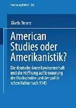 American Studies Oder Amerikanistik? af Gisela Strunz, Gisela Strunz