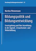 Bildungspolitik Und Bildungsentwicklung af Martina Wennemann