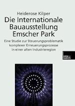Die Internationale Bauausstellung Emscher Park af Heiderose Kilper