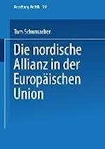 Die Nordische Allianz in Der Europaischen Union af Tom Schumacher, Tom Schumacher