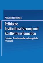 Politische Institutionalisierung Und Konflikttransformation af Alexander Siedschlag