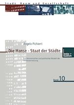 Die Hanse Staat Der Stadte af Angelo Pichierri