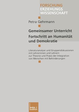 Gemeinsamer Unterricht -- Fortschritt an Humanität Und Demokratie