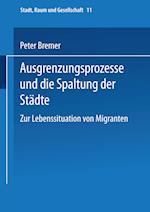 Ausgrenzungsprozesse Und Die Spaltung Der Stadte af Peter Bremer