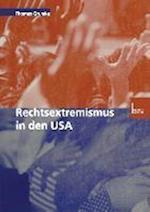 Rechtsextremismus in Den USA af Thomas Grumke
