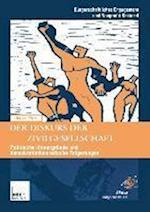 Der Diskurs Der Zivilgesellschaft (Burgerschaftliches Engagement Und Non Profit Sektor, nr. 4)