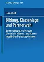 Bildung, Klassenlage Und Partnerwahl af Heike Wirth