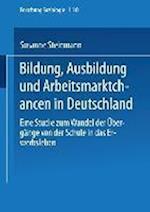 Bildung, Ausbildung Und Arbeitsmarktchancen in Deutschland af Susanne Steinmann, Susanne Steinmann