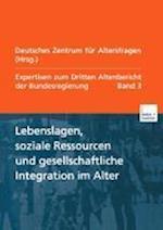 Lebenslagen, Soziale Ressourcen Und Gesellschaftliche Integration Im Alter af Deutsches Zentrum Fur Altersfragen