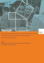 Timss/III Dritte Internationale Mathematik- Und Naturwissenschaftsstudie -- Mathematische Und Naturwissenschaftliche Bildung Am Ende Der Schullaufbahn