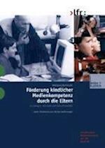 Forderung Kindlicher Medienkompetenz Durch Die Eltern af Wolfgang Burkhardt