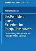 Das Politikfeld Innere Sicherheit Im Integrationsprozess af Wilhelm Knelangen, Wilhelm Knelangen