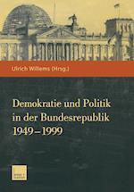 Demokratie Und Politik in Der Bundesrepublik 1949 1999