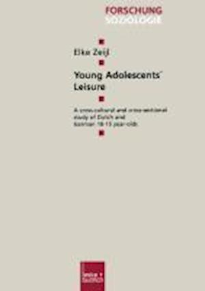 Young Adolescents' Leisure : A cross-cultural and cross-sectional study of Dutch and German 10-15 year-olds