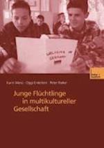 Junge Fluchtlinge in Multikultureller Gesellschaft af Karin Weiss, Oggi Englishderlein, Peter Rieker