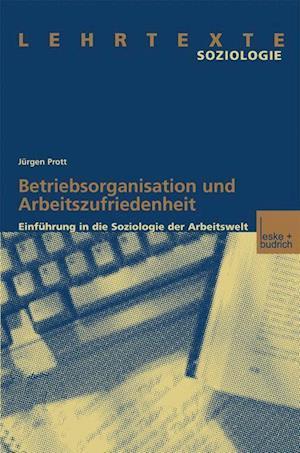 Betriebsorganisation Und Arbeitszufriedenheit