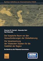 Der Kaspische Raum VOR Den Herausforderungen Der Globalisierung af Alexander Rahr, Koji Watanabe, Sherman W. Garnett