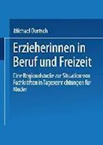 Erzieherinnen in Beruf Und Freizeit af Michael Dartsch, Michael Dartsch