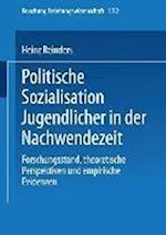 Politische Sozialisation Jugendlicher in Der Nachwendezeit af Heinz Reinders, Heinz Reinders