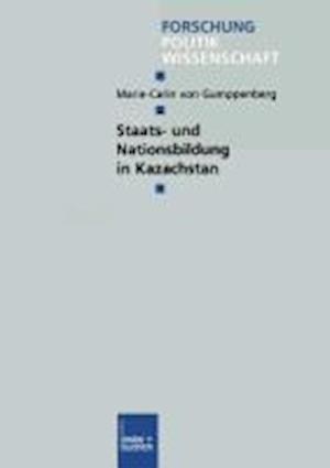 Staats- Und Nationsbildung in Kazachstan