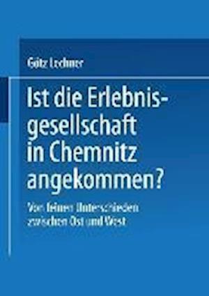 Ist Die Erlebnisgesellschaft in Chemnitz Angekommen?