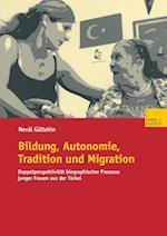Bildung, Autonomie, Tradition Und Migration af Neval Gultekin, Nevaal Geultekin, Neval G. Ltekin