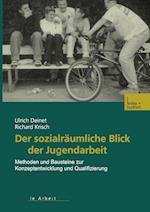 Der Sozialraumliche Blick Der Jugendarbeit af Ulrich Deinet, Richard Krisch, Ulrich Deinet