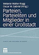 Parteien, Parteieliten Und Mitglieder in Einer Großstadt