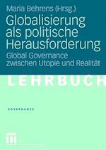 Globalisierung Als Politische Herausforderung af Maria Behrens