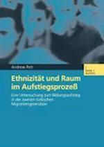 Ethnizitat Und Raum Im Aufstiegsproze af Andreas Pott