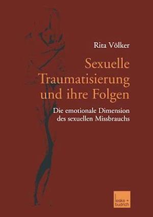 Sexuelle Traumatisierung Und Ihre Folgen