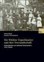 Die Wiehler Urgrossmutter Und Ihre Verwandtschaft af Renate Wald, Susanne Zimmermann