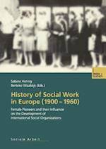 History of Social Work in Europe (1900-1960) : Female Pioneers and their Influence on the Development of International Social Organizations