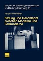 Bildung Und Geschlecht Zwischen Moderne Und Postmoderne af Heide von Felden