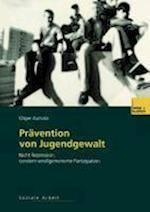 Pravention Von Jugendgewalt af Otger Autrata