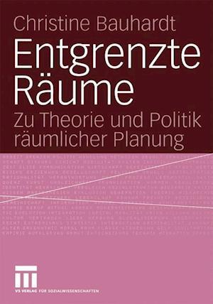 Bog, paperback Entgrenzte Raume af Christine Bauhardt