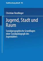 Jugend, Stadt Und Raum af Christian Reutlinger, Christian Reutlinger