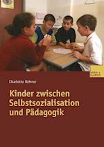 Kinder Zwischen Selbstsozialisation Und Padagogik af Charlotte Rohner