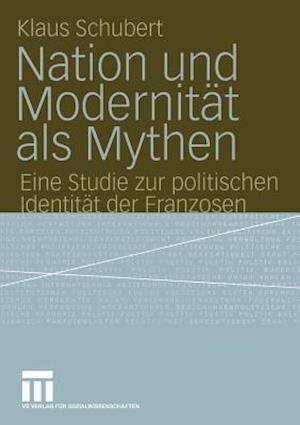 Nation und Modernitat als Mythen
