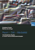 Raum -- Zeit -- Medialitat