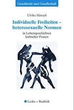 Individuelle Freiheiten -- Heterosexuelle Normen af Ulrike H. Nsch, Ulrike Hansch