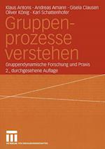 Gruppenprozesse Verstehen af Andreas Amann, Gisela Clausen, Klaus Antons