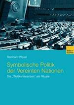 Symbolische Politik Der Vereinten Nationen af Reinhard Wesel