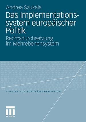 Das Implementationssystem Europäischer Politik