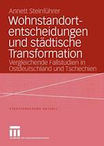 Wohnstandortentscheidungen und Stadtische Transformation af Annett Steinfuhrer